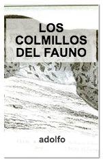 Un hada y un fauno, ¿qué será de ellos? Los Colmillos del Fauno escrita por nuestro usuario, adolfo http://www.storypop.com/books/1104-LOS-COLMILLOS-DEL-FAUNO-adolfo