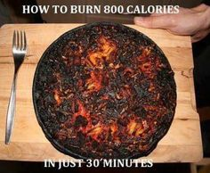 Possibly the only way I'll burn 800 calories. Ever.