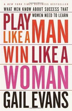 Play Like a Man, Win Like a Woman: What Men Know About Success that Women Nee #SelfImprovement