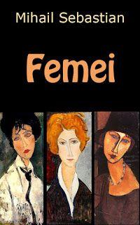 Carti electronice gratis si legal: Mihail Sebastian - Femei Amedeo Modigliani, Cabaret, Student, Books, Movies, Movie Posters, Author, Livros, Films