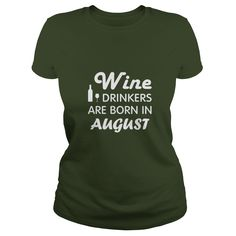 Wine Drinkers Are Born In August #gift #ideas #Popular #Everything #Videos #Shop #Animals #pets #Architecture #Art #Cars #motorcycles #Celebrities #DIY #crafts #Design #Education #Entertainment #Food #drink #Gardening #Geek #Hair #beauty #Health #fitness #History #Holidays #events #Home decor #Humor #Illustrations #posters #Kids #parenting #Men #Outdoors #Photography #Products #Quotes #Science #nature #Sports #Tattoos #Technology #Travel #Weddings #Women