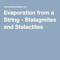 Evaporation from a String - Stalagmites and Stalactites