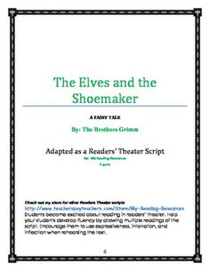 "Readers' Theater Grades 3-5: Celebrate St. Patrick's Day with this tale of some ""little people."" The Elves and the Shoemaker was written by the Brothers Grimm, but it is not grim at all! This charming fairy tale tells how two little elves help a poor shoemaker.Students become excited about reading in readers theater."