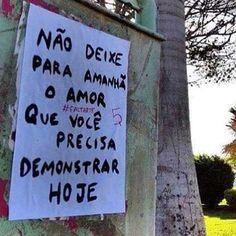 Demonstre amor sem moderação!  #regram @faltarte por @maisbr4sil  #frases #amor #sentimentos #energiaboa #streetart