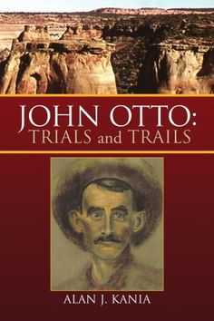John Otto: Trials and Trails by Alan J. Kania https://www.amazon.com/dp/1436306434/ref=cm_sw_r_pi_dp_U_x_wtUIAb3Z5GWAQ