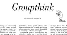 """Loyalty to the group requires individuals to avoid raising controversial issues or alternative solutions, and there is loss of individual creativity, uniqueness and independent thinking. The dysfunctional group dynamics of the """"ingroup"""" produces an """"illusion of invulnerability"""" (an inflated certainty that the right decision has been made)"""