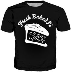 Fresh Baked Pi Classic Black T-Shirt Visit ShirtStoreUSA.com for this and TONS of others!