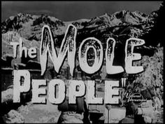 The Mole People, a oddity, bounced from KGO to KNTV and finally Creature Features. One I was very hot to see, and now find borderline unwatchable. Horror Movie Trailers, Sci Fi Horror Movies, Sci Fi Films, Old Movies, Vintage Movies, The Mole, The Late Late Show, Horror House, Title Card