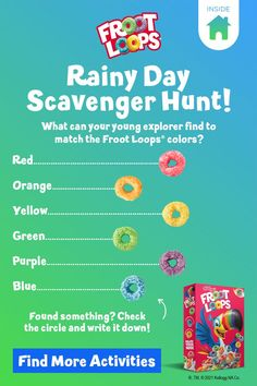 A Froot Loops scavenger hunt is the perfect indoor activity for kids when it's raining or the weather is too cold. Looking for a fun family activity when your family can't play outdoors? Follow your nose and buy a box of Froot Loops cereal. Then, have your child/children match the Froot Loops colors to colorful things around the house. Click to enjoy more activities within the Froot Loops World! Strawberry Birthday Cake, Birthday Cake Flavors, Froot Loops, Good Source Of Fiber, Indoor Activities For Kids, Breakfast Cereal, When It Rains, Write It Down, Kids Playing