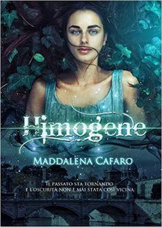 Romance and Fantasy for Cosmopolitan Girls: HIMOGENE di Maddalena Cafaro