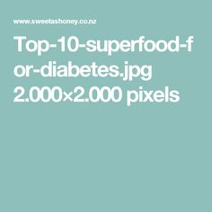 Top-10-superfood-for-diabetes.jpg 2.000×2.000 pixels