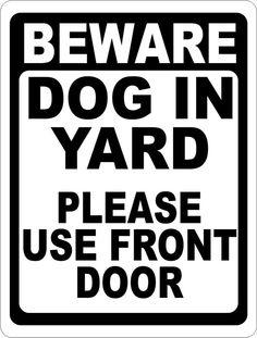 Beware Dog in Yard Please Use Front Door Sign