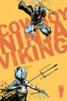 Cover of Cowboy Ninja Viking by Riley Rossmo