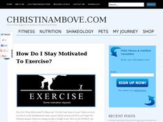 Motivation Monday! :)http://christinambove.com/how-do-i-stay-motivated-to-exercise