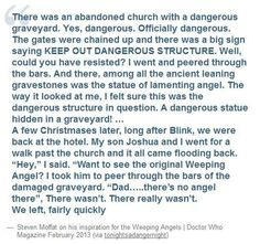Steven Moffat on his inspiration for the Weeping Angels. Pretty cool!