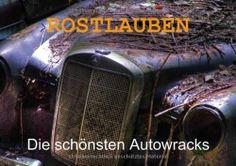 ROSTLAUBEN Die schönsten Autowracks (Posterbuch DIN A4 quer) von Ingo Laue, http://www.amazon.de/dp/3660391522/ref=cm_sw_r_pi_dp_oZGIsb1QKC7FE