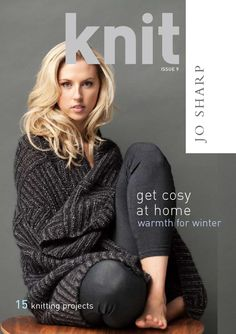 Knit Issue 9  ZBKNIT9  Knit issue 9 is a book of winter designs using Jo Sharp luxury knitting yarns. The book includes cardigans, a poncho, an easy garter stitch wrap, a long or short crochet skirt and a richly textured thow made from 3 yarns worked in contrasting rows. A Ruffle Scarf design is worked on 3 needle sizes in simple garter stitch. There are 15 designs in this book of current contemporary fashion from the Jo Sharp studio.