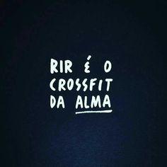 Rir é o CrossFit da alma.