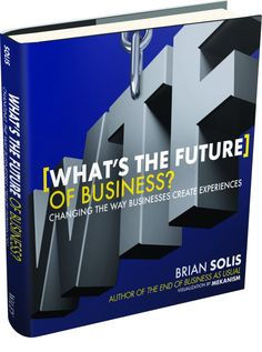 What's the Future of Business?, A Book by Brian Solis