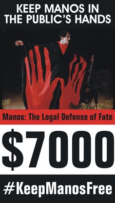 """""""Manos: The Hands of Fate"""" fell into the public domain in 1966 due to Hal Warren, the film's director, not having the film copyrighted, and the freedom of access allowed by the public domain is what eventually enabled it to find an audience. However, Joe Warren, one of Hal's children, is now seeking to trademark the phrase """"Manos: The Hands of Fate"""" 50 years after the fact for his exclusive use.   #KeepManosFree by donating to the defense fund. Click on link to read more details."""