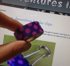 A neat use of washi tape. Binder clip decoration.