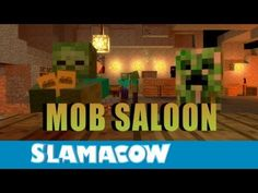 Mob Saloon! (Re-uploaded) - Minecraft Animation - Slamacow - YouTube