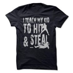 I Teach My Kid To Hit and Steal T Shirts, Hoodies. Get it now ==► https://www.sunfrog.com/Sports/-I-Teach-My-Kid-To-Hit-amp-Steal-.html?41382 $19