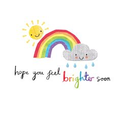 Brighter Days - Get well soon card you can print or send as eCard. Personalize with your own message, photos and stickers. Choose from hundreds of cards & put a big smile on their face! Free Get Well Cards, Funny Get Well Cards, Get Well Messages, Get Well Wishes, Get Well Soon Gifts, Get Well Soon Quotes, Feel Better Cards, Bookmarks Kids, Templates Printable Free
