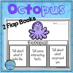 Have your children research an octopus!This resource includes four ways for your children to share what they have learned about an octopus.TAKE A LOOK AT THE PREVIEW!Two Octopus Flap Book Choices  Pick your favorite to use! (color and black and white) Octopuses: can, have, areOctopus: Tell about what it looks like, Tell some interesting facts, Tell about what surprised you.Octopus Fast Facts (color and black and white)Label the OctopusDirections For Flap Book Activities:Instruct children…