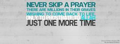 'Never Skip a Prayer'