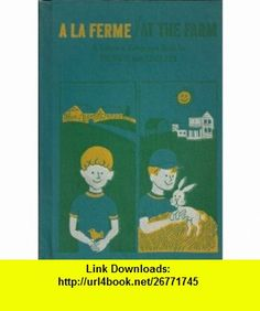 A La Ferme/ At The Farm a Learn-A-language Book in French and English Alex Rider, Paul Davis ,   ,  , ASIN: B000GWF8CC , tutorials , pdf , ebook , torrent , downloads , rapidshare , filesonic , hotfile , megaupload , fileserve