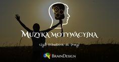 Muzyka motywacyjna, czyli pobudzenie do pracy! - http://www.braindesign.pl/rozwoj/muzyka-motywacyjna/
