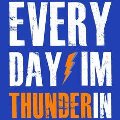 Every Day I'm Thunderin