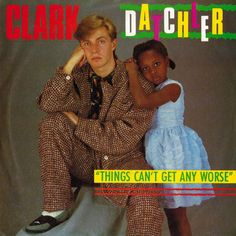 "Clark Datchler ""Things Can't get any worse"" Record single cover"