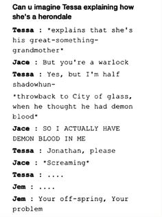 Tessa explaining to Jace how they're related... OMG SO FUNNY ~TMI