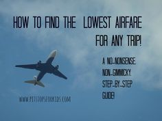How to find the lowest airfare for any trip: a step-by-step guide for families