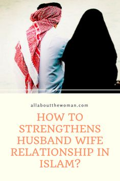 How to strengthens Husband Wife Relationship in Islam? - All About The Woman Strong Relationship, Relationships, Writing About Yourself, Good Listener, Successful Marriage, Good Buddy, Lifestyle Group, Marry You, Love Your Life
