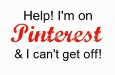 You know you are a Pinterest addict when you begin posting pins about Pinterest!  Yeah, I've hit rock bottom, but it's so darn creative down there!  :P