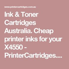 Ink & Toner Cartridges Australia. Cheap printer inks for your X4550 - PrinterCartridges.com.au