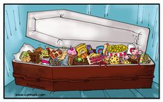It's time to be dramatic. This cartoon dishes the facts — admittedly, bluntly — that sweets and processed carbs, including licorice, cookies, chocolate cake, ice cream, popcorn, soda and French fries can, in fact, send you to an early grave. Think I'm exaggerating in this cartoon from the talented Isabella Bannerman? Unfortunately, I'm not. When […]