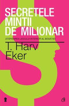 Secretele mintii de milionar - T. Good Books, Amazing Books, Personal Development, Psychology, Pdf, Author, Interiors, Psicologia, Career