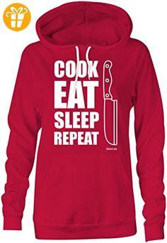 Cook Eat Sleep Repeat ★ Hoodie Kapuzen-Pullover Frauen-Damen ★ hochwertig bedruckt mit lustigem Spruch ★ Die perfekte Geschenk-Idee (*Partner-Link)