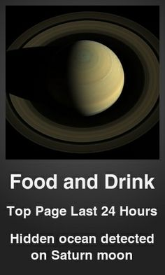 Top Food and Drink link on telezkope.com. With a score of 11627. --- Hidden ocean detected on Saturn moon. --- #foodanddrink --- Brought to you by telezkope.com - socially ranked goodness