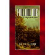 Follow Me: Experience the Loving Leadership of Jesus  -  By: Jan David Hettinga