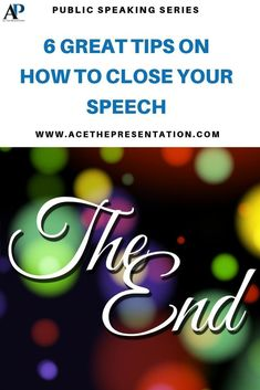 One of the most memorable things in speeches is the way in which the speaker ends it. How well you end your speech could be the very moment that decides if you become a lasting memory in the minds your audience or not, so check out these 6 great tips on how to close your speech.  #speechclosing #howtoendaspeech #publicspeakingtips