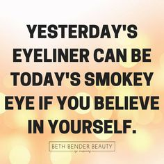 Believe in yourself. 👏👏🙌  #makeupmeme #makeuplovers #eyeliner