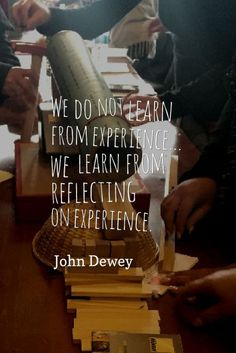 Quotes to Provoke Reggio-inspired Teaching and Learning Dewey on Experience