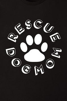 Rescue DOG MOM t shirt available on Amazon Prime.