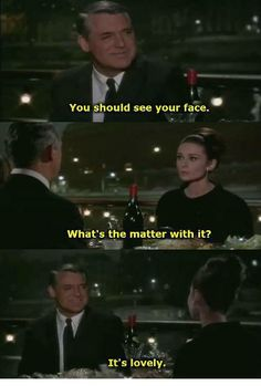 Charade 1963 - Things you should say to women - Cary Grant and Audrey Hepburn. Classic Movie Quotes, Classic Movies, Old Movie Quotes, Funny Quotes, Old Movies, Great Movies, Indie Movies, Le Times, Charade 1963