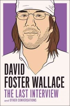 Buy David Foster Wallace: The Last Interview: and Other Conversations by David Foster Wallace and Read this Book on Kobo's Free Apps. Discover Kobo's Vast Collection of Ebooks and Audiobooks Today - Over 4 Million Titles! David Foster Wallace, The Fosters, Non Fiction Genres, Dave Eggers, Literary Criticism, Kurt Vonnegut, Story Writer, Gabriel Garcia Marquez, Haruki Murakami